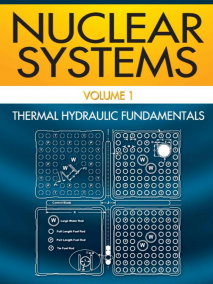 Nuclear Systems: Thermal Hydraulic Fundamentals, Vol. I, 2/Ed