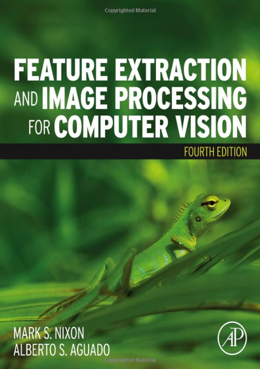 Feature Extraction & Image Processing for Computer Vision, 4/Ed
