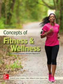 Concepts of Fitness & Wellness: Comprehensive Lifestyle Approach, 12Ed