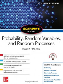 Schaum's Outline of Probability, Random Variables, and Random Processes, 4/Ed