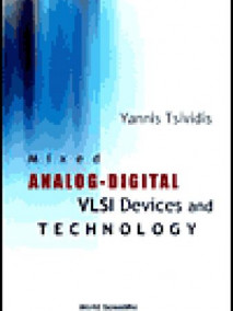 Mixed Analog-Digital VLSI Devices and Technology