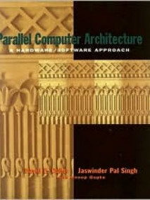Parallel Computer Architecture: a Hardware, Software Approach