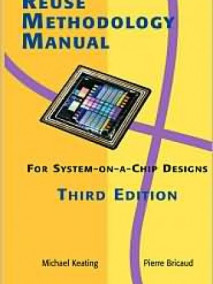 Reuse Methodology Manual for System-on-a-Chip Designs, 3/Ed