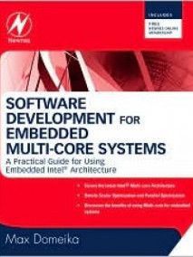Software Development for Embedded Multi-core Systems: A Practical Guide Using Embedded Intel® Architecture
