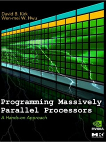 Programming Massively Parallel Processors: A Hands on Approach