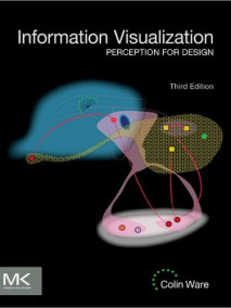 Information Visualization: Perception for Design, 3/Ed