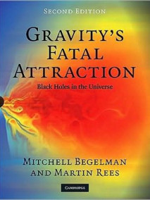 Gravity's Fatal Attraction: Black Holes in the Universe, 2/Ed