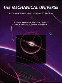 Mechanical Universe: Mechanics and Heat, Advanced Edition