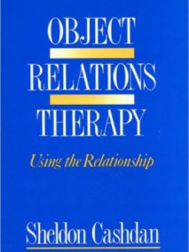 Object Relations Therapy: Using the Relationship