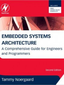 Embedded Systems Architecture: A Comprehensive Guide for Engineers and Programmers, 2/Ed