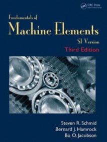 Fundamentals of Machine Elements: SI Version, 3/Ed