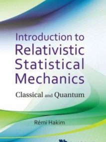 Introduction To Relativistic Statistical Mechanics: Classical And Quantum