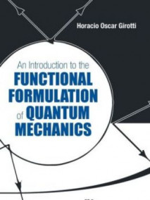 Introduction To The Functional Formulation Of Quantum Mechanics