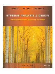 Systems Analysis and Design: An Object-Oriented Approach with UML, 5/Ed