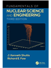 Fundamentals of Nuclear Science and Engineering, 3/Ed