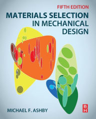 Materials Selection in Mechanical Design, 5/Ed