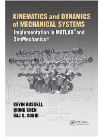 Kinematics and Dynamics of Mechanical Systems: Implementation in MATLAB and SimMechanics