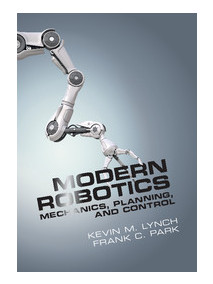 Modern Robotics Mechanics, Planning, and Control
