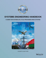 INCOSE Systems Engineering Handbook: A Guide for System Life Cycle Processes and Activities, 4/Ed