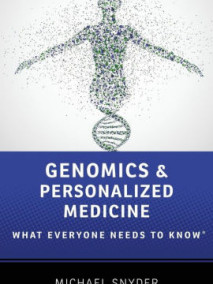 Genomics and Personalized Medicine: What Everyone Needs to Know