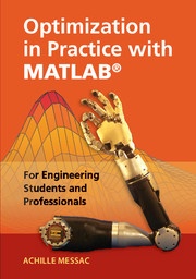 Optimization in Practice with MATLAB® For Engineering Students and Professionals