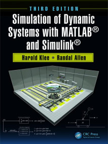 Simulation of Dynamic Systems with MATLAB® and Simulink®, 3/Ed