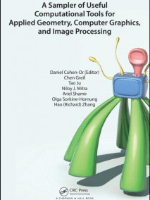 Sampler of Useful Computational Tools for Applied Geometry, Computer Graphics, and Image Processing